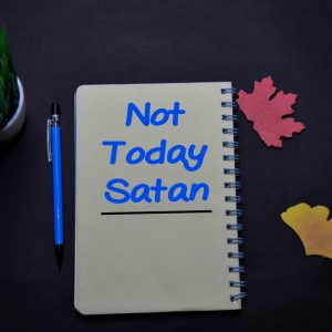 devil, not today, not tomorrow, not ever… you hear me!